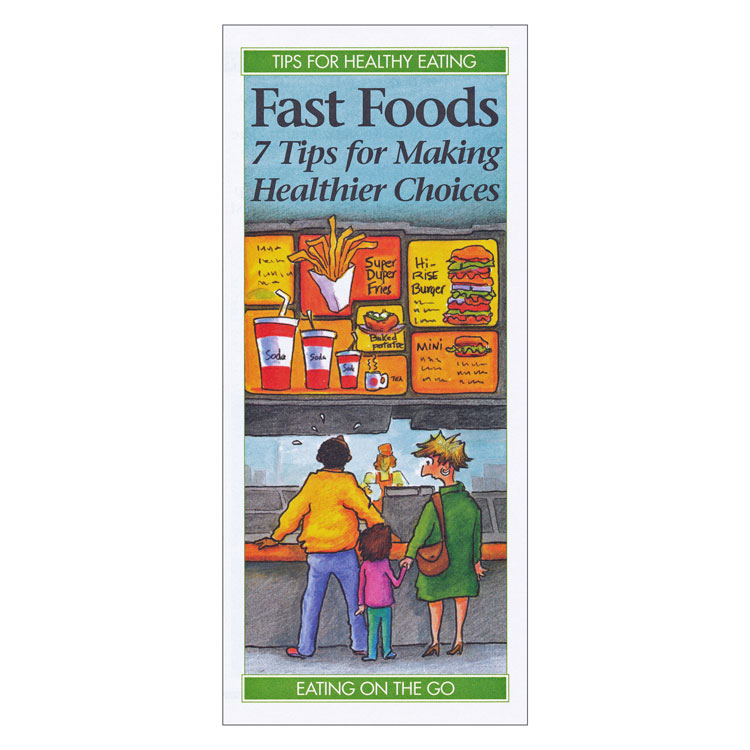 Fast Foods:  7 Tips for Making Healthier Choices (Each)