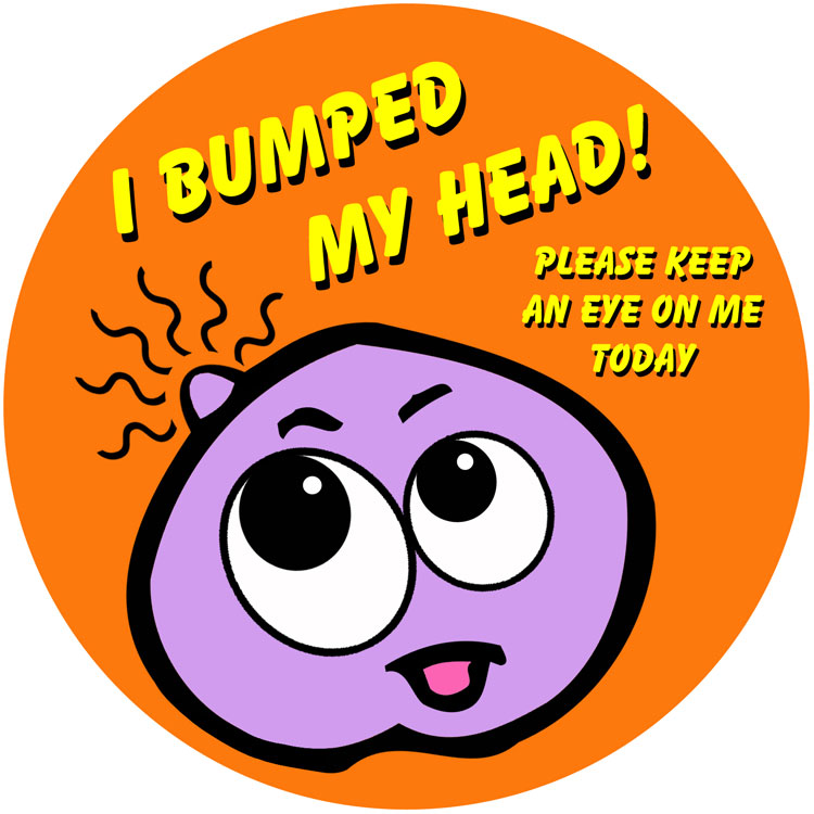 I Bumped My Head Please Keep An Eye On Me Today