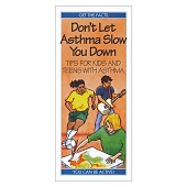 Don't Let Asthma Slow You Down:  Tips for Kids and Teens with Asthma (50/Pkg)