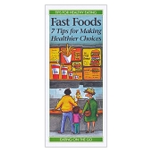 Fast Foods:  7 Tips for Making Healthier Choices (50/Pkg)