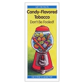 Candy-Flavored Tobacco: Don't Be Fooled! (Each)