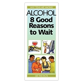 Alcohol: 8 Good Reasons to Wait (50/Pkg)