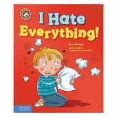 Our Emotions and Behaviors Book Series - I Hate Everything!