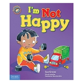 Our Emotions and Behaviors Book Series - I'm Not Happy