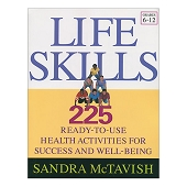 Life Skills: Ready to Use Health Activities for Success and Well Being