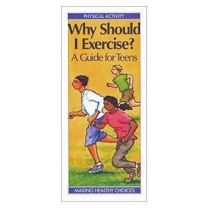 Why Should I Exercise?  A Guide for Teens (Each)