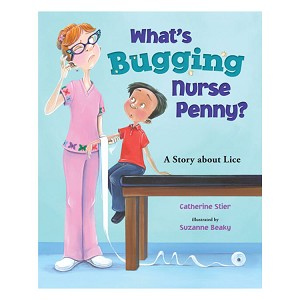 What's Bugging Nurse Penny? A Story About Lice